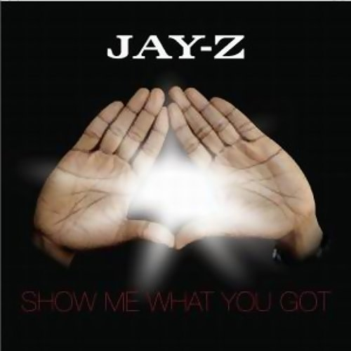 Show Me What You Got - Album Version (Explicit)