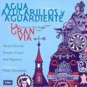 Agua Azucarillos Y Aguardiente / La Gran Via