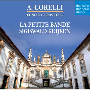 Corelli - Concerti Grossi Op. 6