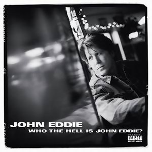 Who The Hell Is John Eddie? - Explicit Version