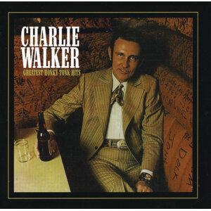 Charlie Walker: Greatest Honky Tonk Hits