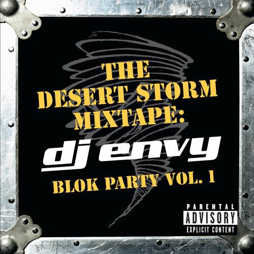 The Desert Storm Mixtape: DJ Envy Blok Party Vol. 1