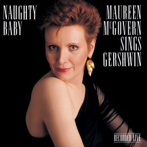 Naughty Baby: Maureen McGovern
