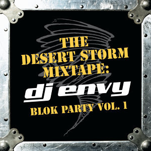 The Desert Storm Mixtape: DJ Envy Blok Party Vol. 1 (Clean Version)