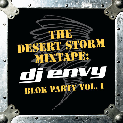 The Desert Storm Mixtape: DJ Envy Blok Party Vol. 1 (Clean Version)