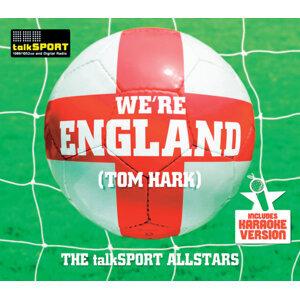 We're England (Tom Hark)