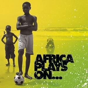 Africa Plays On...