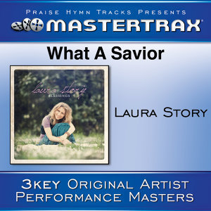 What A Savior - Performance Tracks