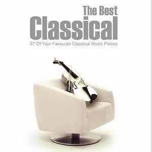 The Best Classical-19 of Your Favourite Classical Music Pieces (品味經典-世紀音樂饗宴)
