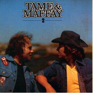 Tame & Maffay II