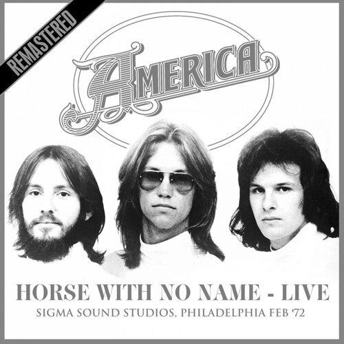 Horse With No Name (Live At Sigma Sound Studios, Philadelphia Feb '72)