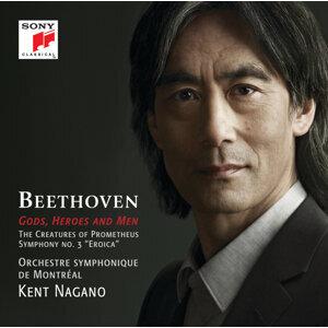 Gods, Heroes and Men - Beethoven: The Creatures of Prometheus, Op. 43 & Symphony No. 3, Op. 55