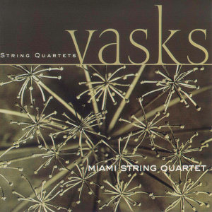 Vasks: String Quartets