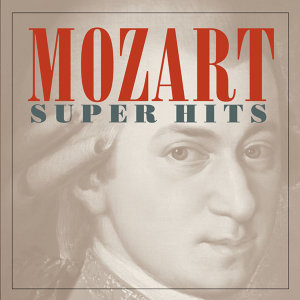 Mozart -- Super Hits
