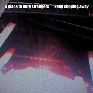 Keep Slipping Away