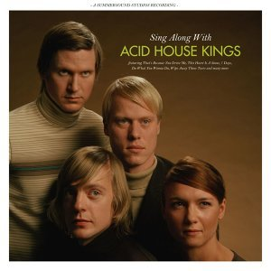Sing Along With Acid House Kings (Deluxe Edition) - Deluxe Edition