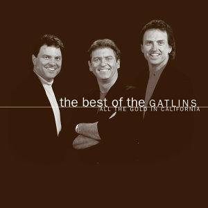 The Best Of The Gatlins:  All The Gold In California