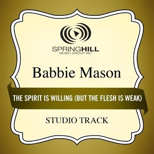 The Spirit Is Willing (But the Flesh Is Weak) [Studio Track]