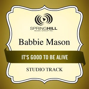 It's Good to Be Alive (Studio Track)