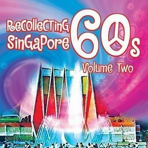 Recollecting Singapore 60s - Volume Two