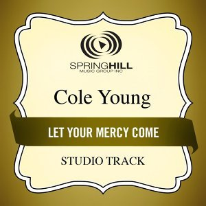 Let Your Mercy Come - Studio Track