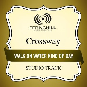 Walk On Water Kind of Day (Studio Track)