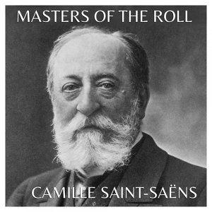 The Masters of the Roll – Camille Saint-Saëns