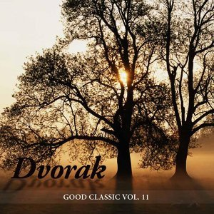 Dvorak - Good Classic, Vol. 11