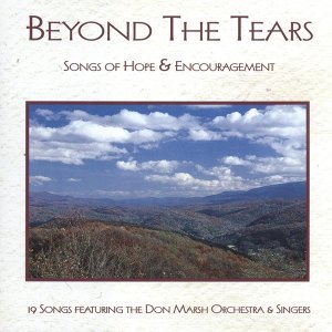 Beyond The Tears: Songs Of Hope & Encouragement