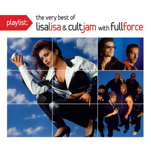 Playlist: The Very Best Of Lisa Lisa & Cult Jam