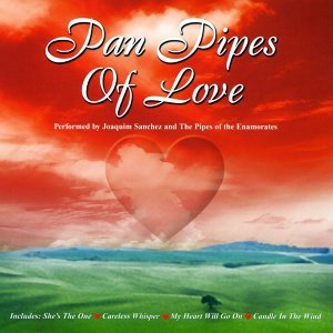 Pan Pipes Songs Of Love