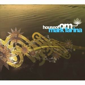 House Of Om - DJ Mark Farina