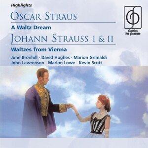 O. Straus: A Waltz Dream; J. Strauss I & II: Waltzes from Vienna