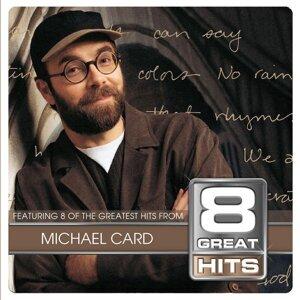 8 Great Hits Michael Card