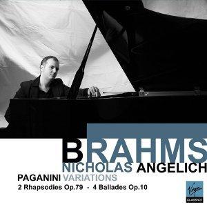 Brahms: Paganini Variations; 2 Rhapsodies, Op.79 & 4 Ballades, Op.10
