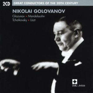 Nikolai Golovanov : Great Conductors of the 20th Century