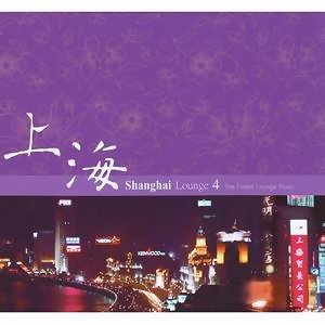 Shanghai Lounge Vol. 4