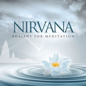 Nirvana - Bhajans For Meditation