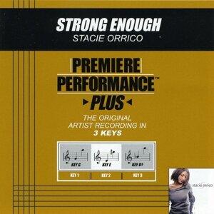 Premiere Performance Plus: Strong Enough