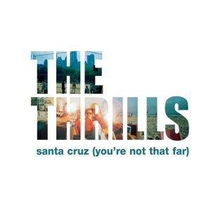 Santa Cruz (You're Not That Far)