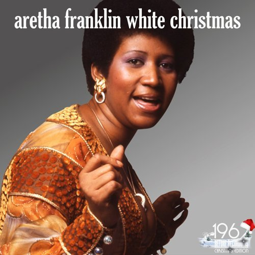White Christmas (The Best Selection Aretha Franklin for Christmas)