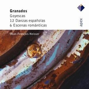 Granados : Goyescas, 12 Danzas españolas & 6 Escenas romanticas - -  APEX
