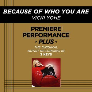 Premiere Performance Plus: Because Of Who You Are