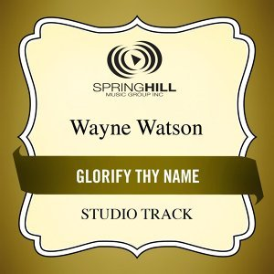 Glorify Thy Name (Studio Track)