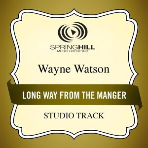 Long Way from the Manger (Studio Track)