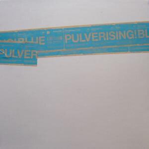 Pulverising! Blue
