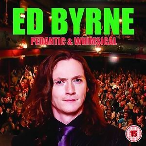 Ed Byrne - Pedantic and Whimsical