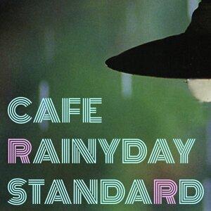 Cafe Rainyday Standard・・・静かな雨のカフェ