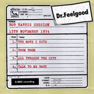 Dr Feelgood - BBC Bob Harris session (13th November 1974)