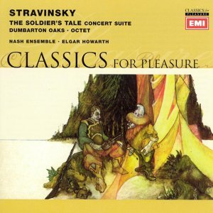 Stravinsky: L'Histoire du Soldat, Dumbarton Oaks & Octet